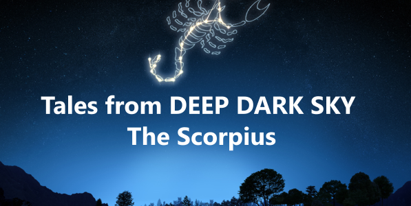 Tales from DEEP DARK SKY – The Scorpius